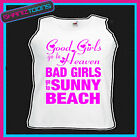BAD GIRLS GO TO SUNNY BEACH  HEN PARTY HOLIDAY VEST TOP