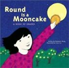 Round Is a Mooncake: A Book of Shapes by Roseanne Greenfield Thong c2000 VGC HC