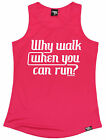 Why Walk When You Can Run WOMENS DRY FIT VEST birthday gift gym running runner