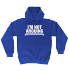 Not Arguing Explaining Why Im Right HOODIE hoody birthday gift sarcastic funny