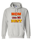 hooded Sweatshirt Hoodie Mom Likes Me Best Mother Love Funny Sibling