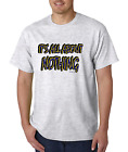 Bayside Made USA T-shirt It's All About Nothing It Is Life