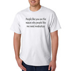 Bayside Made USA T-shirt People Like You Reason Need Medication Funny