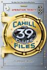 39 Clues: Cahill Files - Operation Trinity by Clifford Riley c2012 VGC Hardcover