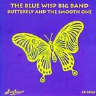 Butterfly/The Smooth One by Blue Wisp Big Band (CD, Feb-2007, Sea Breeze)