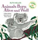 Animals Born Alive and Well by Ruth Heller c1999, NEW PB, We Combine Shipping