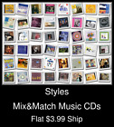 Styles(107) - Mix&Match Music CDs - $3.99 flat ship