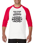 Gildan Raglan T-shirt 3/4 Sleeve God Found Loudest Woman Made Hockey Moms Mom