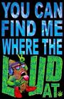 WHERE THE LOUD AT - WEED BLACKLIGHT Art Silk Poster 12x18 24x36 24x43