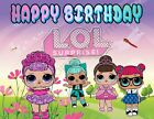 LOL Dolls Personalized Edible Print Premium Cake Topper Frosting Sheets 5 Sizes