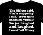 Police Officer funny T shirt - I need bail money