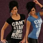 """033 LADIES SHORT SLEEVE COTTON BLACK BLUE TOP - """"CAN'T STAND ME NOW"""" SIZE L/XL"""