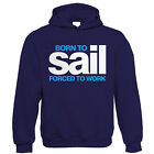 Born to Sail, Sailing Hoodie - Yachting, Dinghy, Gift for Him Dad