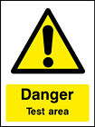 Test area sign, various sizes & materials