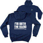 FB Music Hoodie Im With The Band Novelty Birthday Christmas Gift Hoody Jumper