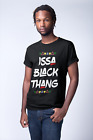 ISSA RAE T SHIRT/ ITS A BLACK THANG / Nina Simone / James Baldwin / Malcolm X