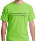 Unique T-shirt Gildan I Have Multiple Personalities None Like You