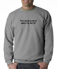 Oneliner SWEATSHIRT You're so Stupid Last Words Will Be Hey Watch This