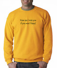 Long Sleeve T-shirt Unique How Can I Miss You If You Won't Leave