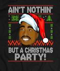 TUPAC 2PAC HIPHOP AIN'T NOTHIN' BUT A CHRISTMAS PARTY OLDSKOOL T-Shirt QUALITY image