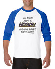 Raglan T-shirt 3/4 Sleeve All I Care About Is Hockey And Maybe 3 People