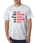 Unique T-shirt Gildan Gun All Faster Than Dialing 911 .22 .45 Pistol Handgun