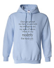 Pullover Hoodie Sweatshirt Novelty Once You Get Past My Charm Good Looks Modesty