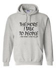 Pullover Hooded hoodie sweatshirt The More Talk To People More I Love My Cat