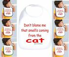 Rabbit Skins Infant Cotton Snap Bib Don't Blame Me Smell Coming From the Cat