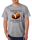 Football t-shirt I'm just here for the football and the beer Big Game