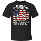 Black It Only Offends You Until The Day It Defends You T-Shirt US 100% Cotton