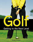 Golf: Getting to the Next Level, Ferreira, Brian , Good, FAST Delivery