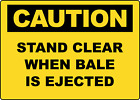OSHA CAUTION! STAND CLEAR WHEN BALE IS EJECTED | Adhesive Vinyl Sign Decal