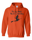 Gildan Pullover Hoodie Sweatshirt Halloween You Say Witch Like It's a Bad Thing