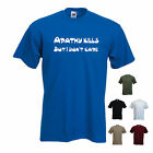 'Apathy kills, but I don't care' Mens Funny T-shirt. S-XXL