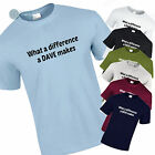 Funny Mens T-Shirt WHAT A DIFFERENCE A DAVE Birthday Fathers Day Christmas Gift