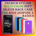 "PREMIUM RICH COLOR SOFT SILICON BACK CASE for ASUS ZENFONE 4 4.5"" A450CG COVER"