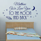 Love You to the Moon and Back Personalised Children's Bedroom Wall Sticker Decal