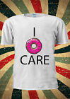 I Do Not Care Donut Doughnut Funny Tumblr Fashion T Shirt Men Women Unisex 1698