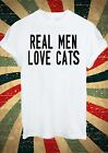 REAL MEN LIKE CATS Instagram Tumblr Fashion T Shirt Men Women Unisex 1705