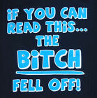 Funny If You Can Read This, The B*tch Fell Off Biker T-Shirt - S, M, L, XL & XXL