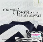 You Will Forever Be My Always Quote Vinyl Wall Decal Lettering Wedding Love