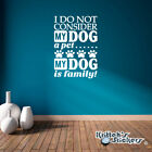 My Dog is Family, Not a Pet Vinyl Wall Decal Quote removable sticker decor L174
