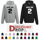 Hate You 2 Top Quality Hoodies ALL SIZES & COLOURS AVAILABLE CASUAL OCCASSIONS