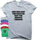 Funny T shits for women men top slogan hipster humour tee Something about today