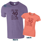 I'm Not 40 Funny 40th Birthday T-Shirt Gift Mens and Ladies Sizes