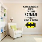 Batman Always Be Batman Quote Wall Decal Playroom Bedroom Art Vinyl Stick