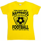 You Can't Buy Happiness But You Can Play Football Womens Ladies T-Shirt