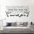 You get what you Work for- Quote Vinyl Wall Art Stickers inspiring decals Decor