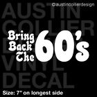 BRING BACK THE 60's Vinyl Decal Car Truck Window Sticker - 1960s 1960 Retro